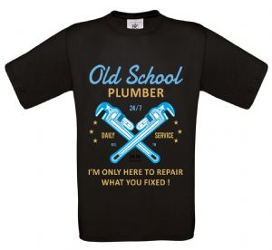 Premium Funny Old School Plumber, I'm Only Here To Repair What You Fixed Design Black t-shirt